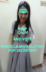 KEEP CALM AND VOTE MARIELLE MANALAYSAY FOR SECRETARY - Personalised Poster A4 size