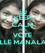 KEEP CALM AND VOTE MARIELLE MANALAYSAY - Personalised Poster A4 size