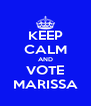 KEEP CALM AND VOTE MARISSA - Personalised Poster A4 size