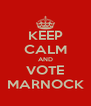 KEEP CALM AND VOTE MARNOCK - Personalised Poster A4 size