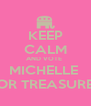 KEEP CALM AND VOTE  MICHELLE  FOR TREASURER - Personalised Poster A4 size