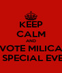 KEEP CALM AND VOTE MILICA FOR SPECIAL EVENTS - Personalised Poster A4 size