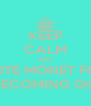 KEEP CALM AND VOTE MONET FOR HOMECOMING QUEEN - Personalised Poster A4 size