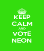 KEEP CALM AND VOTE NEON - Personalised Poster A4 size