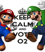 KEEP CALM AND VOTE O2 - Personalised Poster A4 size