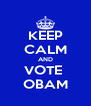 KEEP CALM AND VOTE  OBAM - Personalised Poster A4 size