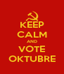 KEEP CALM AND VOTE OKTUBRE - Personalised Poster A4 size