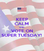 KEEP CALM AND VOTE ON SUPER TUESDAY! - Personalised Poster A4 size