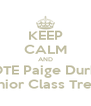 KEEP CALM AND VOTE Paige Durkin For Senior Class Treasurer - Personalised Poster A4 size