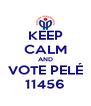 KEEP CALM AND VOTE PELÉ 11456 - Personalised Poster A4 size