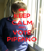 KEEP CALM AND VOTE PIPERNO - Personalised Poster A4 size