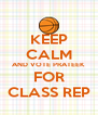 KEEP CALM AND VOTE PRATEEK FOR CLASS REP - Personalised Poster A4 size
