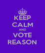 KEEP CALM AND VOTE REASON - Personalised Poster A4 size