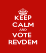 KEEP CALM AND VOTE  REVDEM - Personalised Poster A4 size