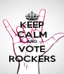 KEEP CALM AND VOTE ROCKERS - Personalised Poster A4 size