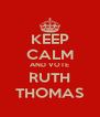 KEEP CALM AND VOTE RUTH THOMAS - Personalised Poster A4 size