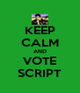 KEEP CALM AND VOTE SCRIPT - Personalised Poster A4 size
