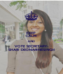 KEEP CALM AND VOTE SECRETARY- SHARI DEONARINESINGH - Personalised Poster A4 size