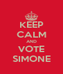 KEEP CALM AND VOTE SIMONE - Personalised Poster A4 size