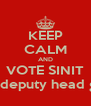 KEEP CALM AND VOTE SINIT for deputy head girl! - Personalised Poster A4 size