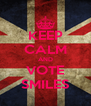 KEEP CALM AND VOTE SMILES - Personalised Poster A4 size