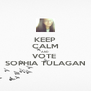 KEEP CALM AND VOTE  SOPHIA TULAGAN - Personalised Poster A4 size