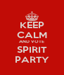 KEEP CALM AND VOTE SPIRIT PARTY - Personalised Poster A4 size