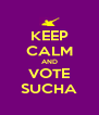 KEEP CALM AND VOTE SUCHA - Personalised Poster A4 size