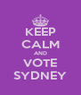 KEEP CALM AND VOTE SYDNEY - Personalised Poster A4 size