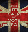 KEEP CALM AND VOTE THIS POSTER - Personalised Poster A4 size