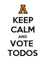 KEEP CALM AND VOTE  TODOS - Personalised Poster A4 size