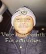 KEEP CALM And Vote tony smith For activities - Personalised Poster A4 size