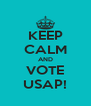 KEEP CALM AND VOTE USAP! - Personalised Poster A4 size