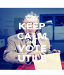 KEEP CALM AND VOTE UTILE - Personalised Poster A4 size