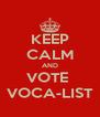 KEEP CALM AND VOTE  VOCA-LIST - Personalised Poster A4 size