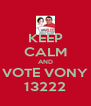 KEEP CALM AND VOTE VONY 13222 - Personalised Poster A4 size