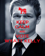 KEEP CALM AND VOTE WYATT KELLY - Personalised Poster A4 size