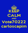 KEEP CALM AND Vote70222 carloscapim - Personalised Poster A4 size