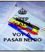 KEEP CALM AND VOY A  PASAR NEFRO - Personalised Poster A4 size