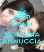 KEEP CALM AND VUOI UNA CANNUCCIA ? - Personalised Poster A4 size