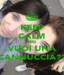 KEEP CALM AND VUOI UNA CANNUCCIA?? - Personalised Poster A4 size