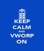 KEEP CALM AND VWORP ON - Personalised Poster A4 size