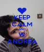KEEP CALM AND W ANDREA - Personalised Poster A4 size