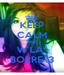 KEEP CALM AND W LA  BORRE :3 - Personalised Poster A4 size
