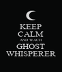 KEEP CALM AND WACH GHOST WHISPERER - Personalised Poster A4 size