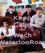 Keep Calm And  Wach WaterlooRoad - Personalised Poster A4 size