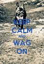 KEEP CALM AND WAG ON - Personalised Poster A4 size
