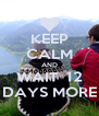 KEEP CALM AND WAIT  12 DAYS MORE - Personalised Poster A4 size