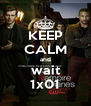 KEEP CALM and wait 1x01 - Personalised Poster A4 size