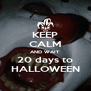 KEEP CALM AND WAIT 20 days to  HALLOWEEN  - Personalised Poster A4 size